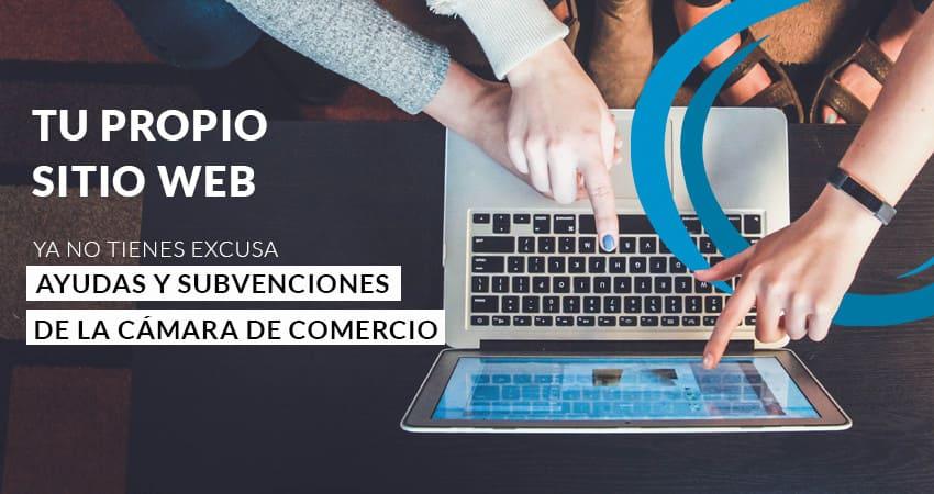 Subvenciona tu proyecto web con las ayudas TIC CÁMARAS