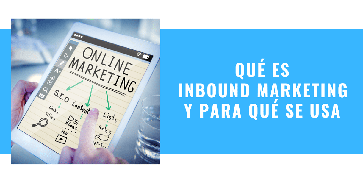 Qué es Inbound Marketing y para qué se usa