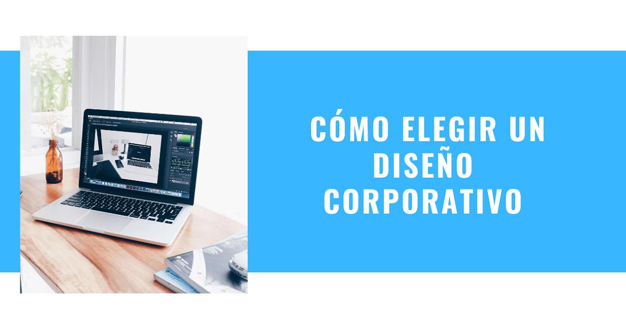 Cómo elegir un diseño corporativo