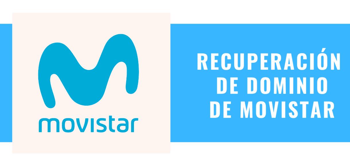 Cómo recuperar un Dominio de Movistar