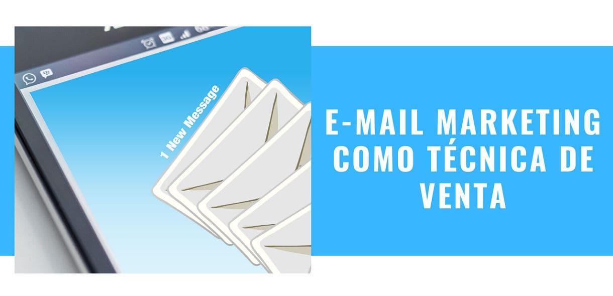 E-Mail Marketing, por qué es una buena técnica de venta