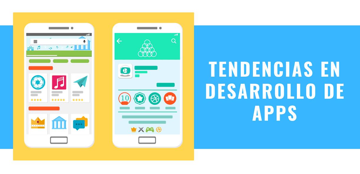 Tendencias en el desarrollo de Apps