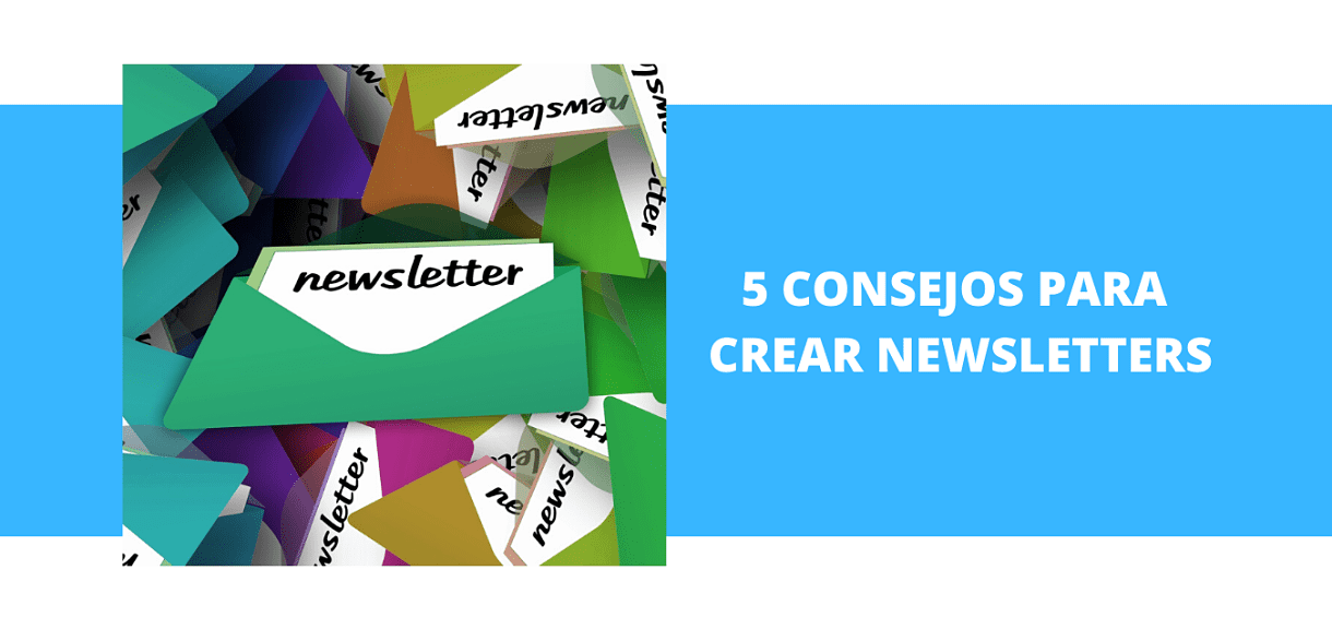 5 Consejos para crear Newsletters