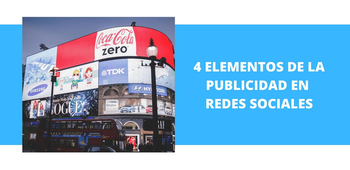 4 elementos de la Publicidad en Redes Sociales