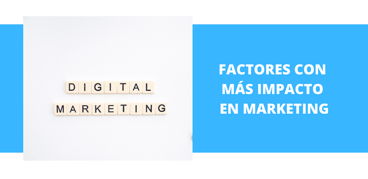 Factores con más impacto en Marketing