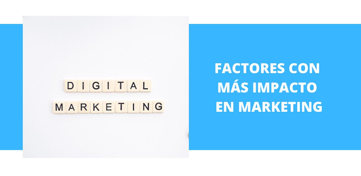 Factores con más impacto en Marketing