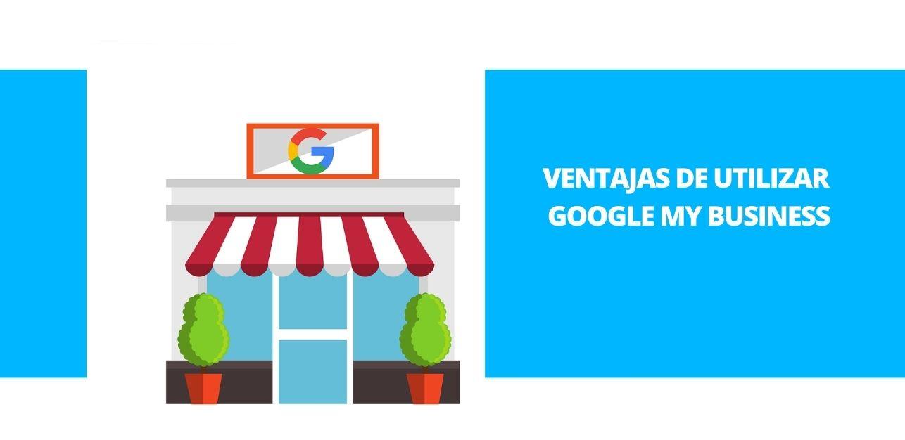 Ventajas de utilizar Google My Business